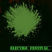 Electro Festival (110 Songs Dance Electro Ibiza House Party Clubbing 2015) von Various Artists