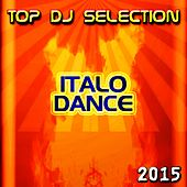 Top DJ Selection Italo Dance‎ 2015 von Various Artists
