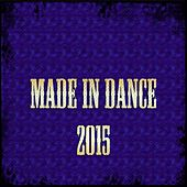 Made in Dance 2015 (55 Songs Running Trax Best Work out Sport Jogging Marathon Exclusive Gold Collection) by Various Artists