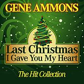 Last Christmas I Gave You My Heart (The Hit Collection) de Gene Ammons