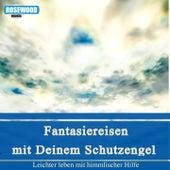 Fantasiereisen Mit Deinem Schutzengel (Leichter Leben Mit Himmlischer Hilfe) von Verena Freimuth