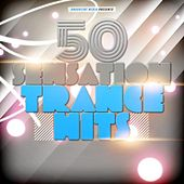 50 Sensation Trance Hits by Various Artists