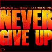 Never Give Up de Johan K