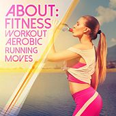 About: Fitness Workout Aerobic Running Moves de Various Artists