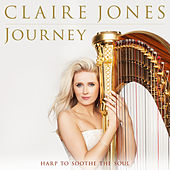 Claire Jones - Journey: Harp to Soothe the Soul von Claire Jones