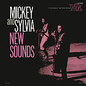 New Sounds von Mickey and Sylvia