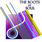 The Roots of Soul (200 Original Soul Recordings) by Various Artists
