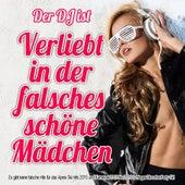 Der DJ ist verliebt in der falsches schöne Mädchen (Es gibt keine falsche Hits für das Apres Ski Hits 2015 und Karneval 2015 bis 2016 Schlager Discofox Party Girl) de Various Artists