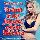 Deutschland ist verliebt in der falsches schöne Mädchen (Es gibt keine falsche Hits für das Apres Ski Hits 2015 und Karneval 2015 bis 2016 Schlager Discofox Party Girl) de Various Artists