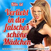 Köln ist Verliebt in der falsches schöne Mädchen (Es gibt keine falsche Hits für das Apres Ski Hits 2015 und Karneval 2015 bis 2016 Schlager Discofox Party Girl) de Various Artists