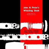 John and Peter's Whistling Book by John Turner