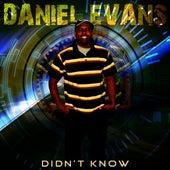 Didn't Know by Daniel Evans