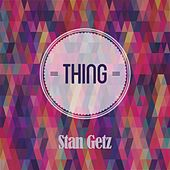Thing by Stan Getz