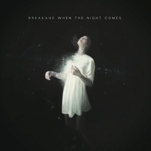 When the Night Comes von Breakage