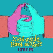Kind Inside Hard Outside (feat. Killaheadz) by Big Little