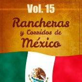 Rancheras y Corridos de México (Volumen 15) by Various Artists