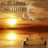 Ides of Trillium by Kori Linae Carothers