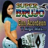 Con Acordeon y Algo Mas... de Super Brujo