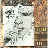 Change of Face by Wind Machine