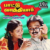 Paattu Vaathiyaar (Original Motion Picture Soundtrack) by Various Artists