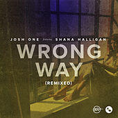 Wrong Way Remixed by Josh One