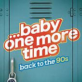 ...Baby One More Time: Back to the 90s by Various Artists