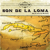 Son de la Loma (We Are From the Mountain) by Various Artists