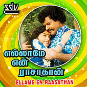 Ellame En Raasathan (Original Motion Picture Soundtrack) by Various Artists