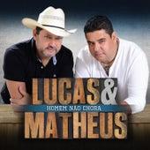Homem Não Chora de Lucas & Matheus