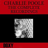 Charlie Poole, the Complete Recordings (Doxy Collection, Remastered) by Various Artists