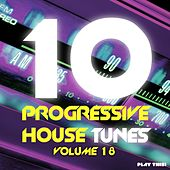 10 Progressive House Tunes, Vol. 18 von Various Artists