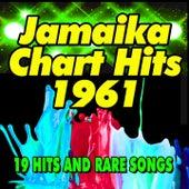 Jamaika Chart Hits 1961 (19 Hits and Rare Songs) by Various Artists