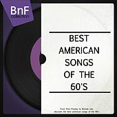 Best American Songs of the 60's (From Elvis Presley to Brenda Lee, Discover the Best American Songs of the 60's) di Various Artists