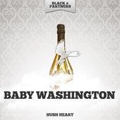 Hush Heart by Baby Washington