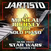 A Musical Journey for Solo Piano: Music from Star Wars Episodes 1-6 de Jartisto