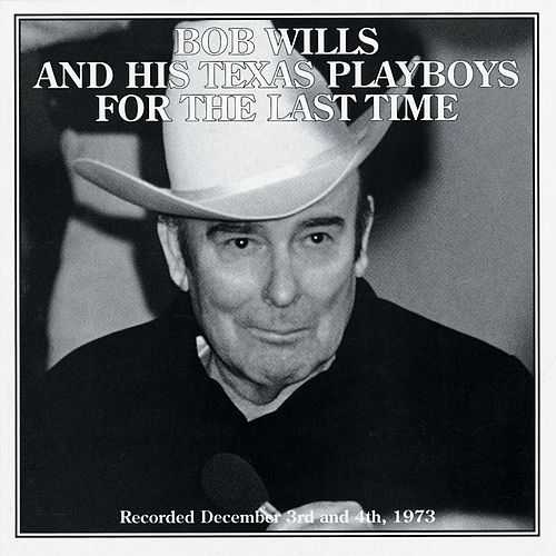 For The Last Time by Bob Wills & His Texas Playboys