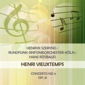 Henryk Szeryng / Rundfunk-Sinfonieorchester-Köln / Hans Rosbaud play: Henri Vieuxtemps: Concerto No 4, op. 31 by Henryk Szeryng