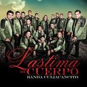 Lastima De Cuerpo by Banda Culiacancito