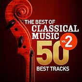 The Best of Classical Music, Vol. 2 - 50 Best Tracks von Various Artists
