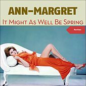 It Might as Well Be Spring (Rarites) by Ann-Margret