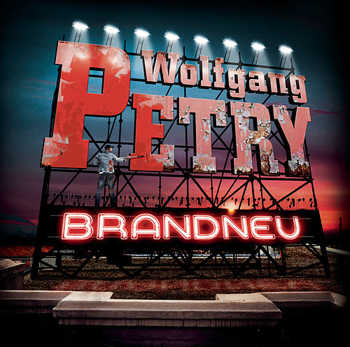 Brandneu by Wolfgang Petry