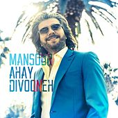 Ahay Divooneh by Mansour