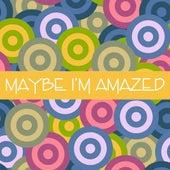 Maybe I'm Amazed by Mark Magnuson