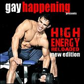 Gay Happening High Energy Reloaded New Edition by Various Artists