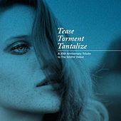 Tease Torment Tantalize: A 30th Anniversary Tribute to the Smiths' Debut van Various Artists
