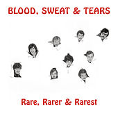 Rare, Rarer & Rarest de Blood, Sweat & Tears