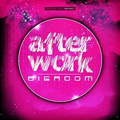 After Work Bigroom by Various Artists