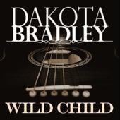 Wild Child by Dakota Bradley