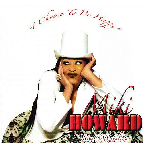I Choose to Be Happy by Miki Howard