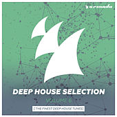 Armada Deep House Selection, Vol. 6 (The Finest Deep House Tunes) von Various Artists